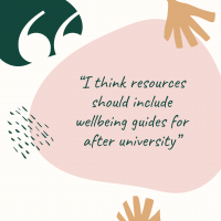 "Graduate Stories: ""I think resources should include wellbeing guides for after university"""