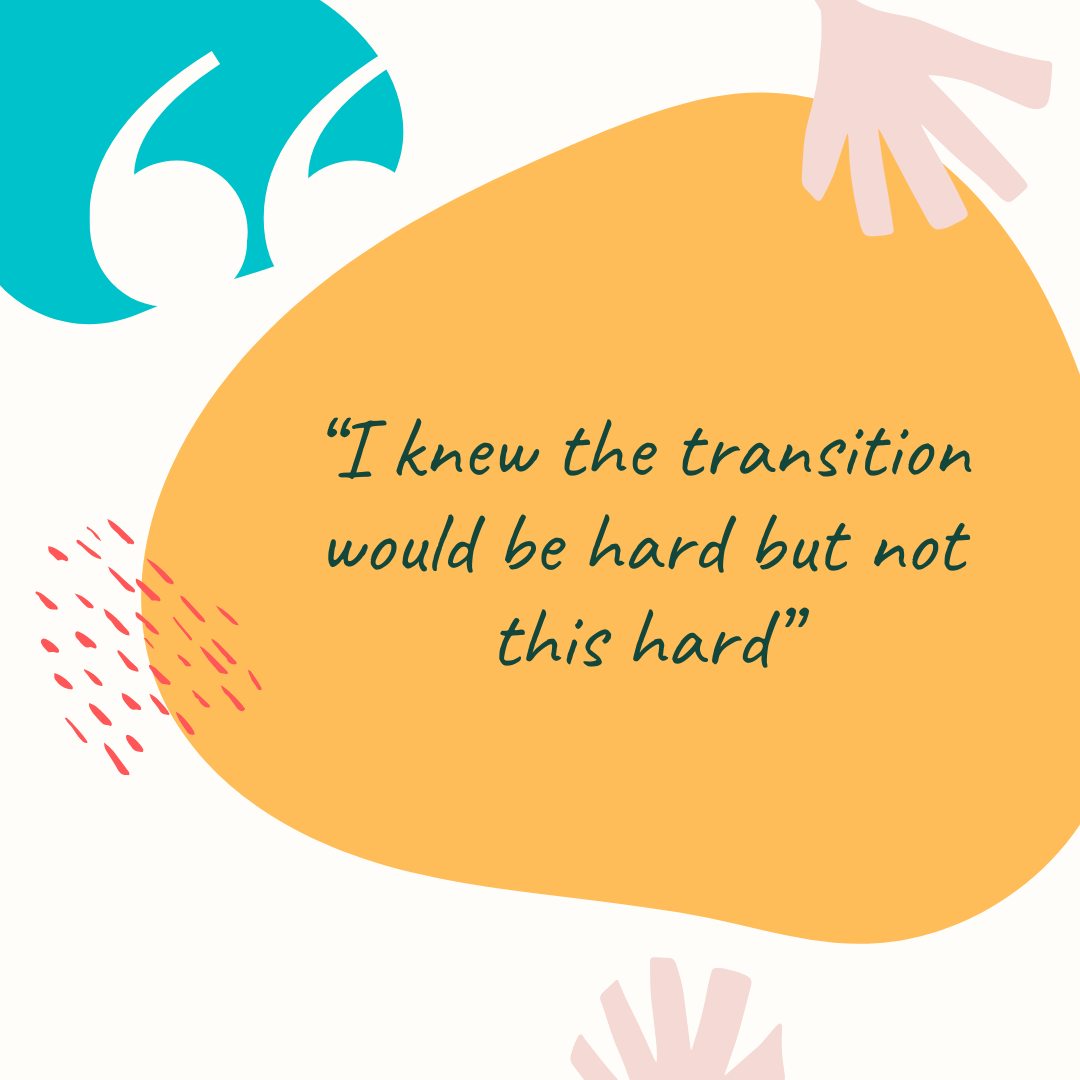 "Graduate Stories: ""I knew the transition would be hard but not this hard"""
