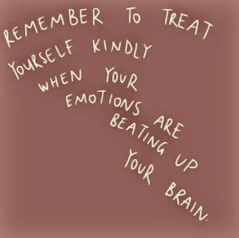 how to be kind to yourself | image reads remember to treat yourself kindly when your emtoions are beating up your brain