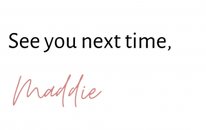 image shows text that says 'see you next time, maddie'